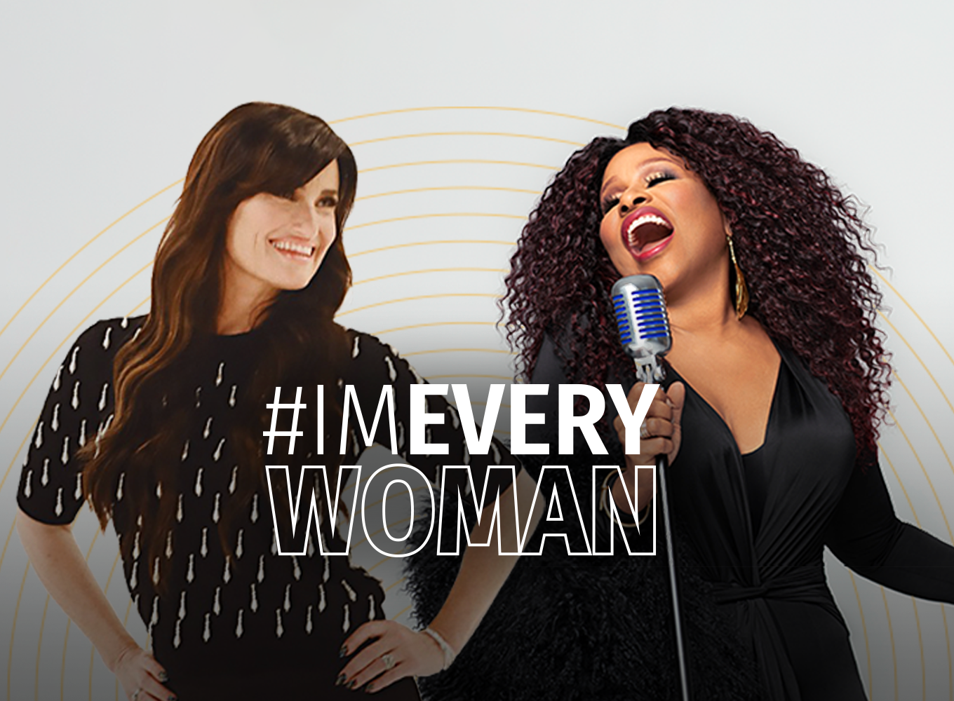 An image of Chaka Khan and Idina Menzel with the words #ImEveryWoman overlaid on top.